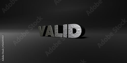 Fototapety, obrazy: VALID - hammered metal finish text on black studio - 3D rendered royalty free stock photo. This image can be used for an online website banner ad or a print postcard.