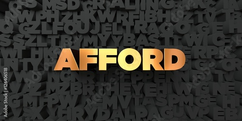 Afford - Gold text on black background - 3D rendered royalty free stock picture Wallpaper Mural