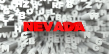 NEVADA -  Red Text On Typography Background - 3D Rendered Royalty Free Stock Image. This Image Can Be Used For An Online Website Banner Ad Or A Print Postcard.
