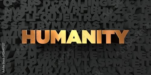 Fotografie, Obraz  Humanity - Gold text on black background - 3D rendered royalty free stock picture