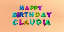 Happy Birthday Claudia Card With Balloon Text - 3D Rendered Stock Image. This Image Can Be Used For A ECard Or A Print Postcard.