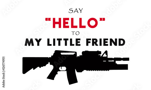 Photo  say hello to my little friend