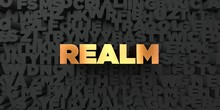 Realm - Gold Text On Black Background - 3D Rendered Royalty Free Stock Picture. This Image Can Be Used For An Online Website Banner Ad Or A Print Postcard.