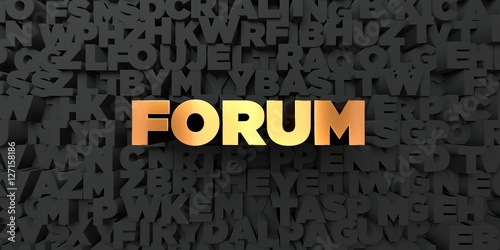 Photo  Forum - Gold text on black background - 3D rendered royalty free stock picture