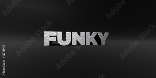 Fotografie, Obraz  FUNKY - hammered metal finish text on black studio - 3D rendered royalty free stock photo