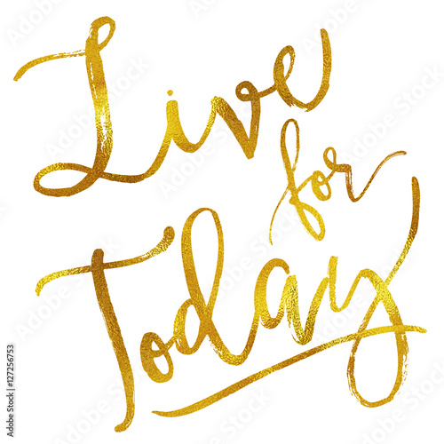 Live for Today Gold Faux Foil Metallic Motivational Quote Poster