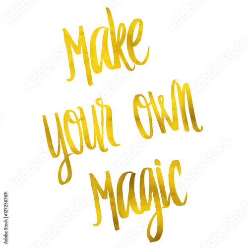 Obraz na plátně  Make Your Own Magic Gold Faux Foil Metallic Motivational Quote