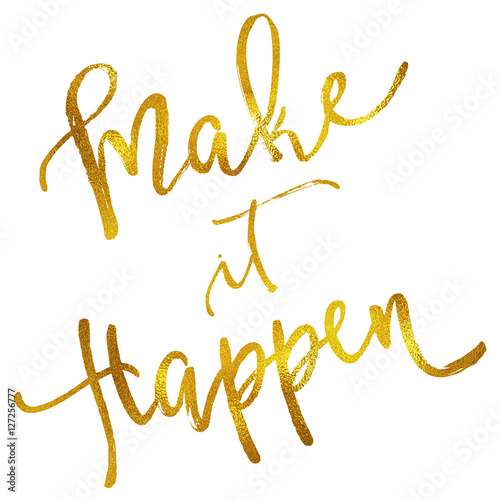 Make It Happen Gold Faux Foil Metallic Motivational Quote Wallpaper Mural