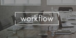 Workflow Effective Efficiency Planning Process Concept