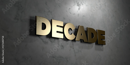 Photo  Decade - Gold sign mounted on glossy marble wall  - 3D rendered royalty free stock illustration