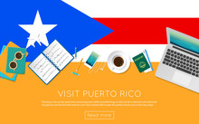 Visit Puerto Rico Concept For Your Web Banner Or Print Materials. Top View Of A Laptop, Sunglasses And Coffee Cup On Puerto Rico National Flag. Flat Style Travel Planninng Website Header.