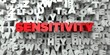 SENSITIVITY - Red text on typography background - 3D rendered royalty free stock image. This image can be used for an online website banner ad or a print postcard.