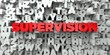 SUPERVISION - Red text on typography background - 3D rendered royalty free stock image. This image can be used for an online website banner ad or a print postcard.