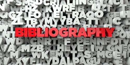 BIBLIOGRAPHY -  Red text on typography background - 3D rendered royalty free stock image. This image can be used for an online website banner ad or a print postcard.