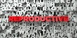 REPRODUCTIVE - Red text on typography background - 3D rendered royalty free stock image. This image can be used for an online website banner ad or a print postcard.
