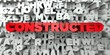 CONSTRUCTED - Red text on typography background - 3D rendered royalty free stock image. This image can be used for an online website banner ad or a print postcard.