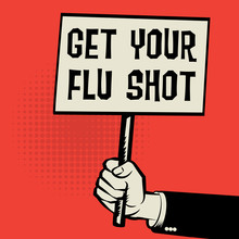 Poster In Hand, Business Concept With Text Get Your Flu Shot