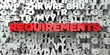 REQUIREMENTS - Red text on typography background - 3D rendered royalty free stock image. This image can be used for an online website banner ad or a print postcard.