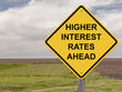 Caution - Higher Interest Rates Ahead