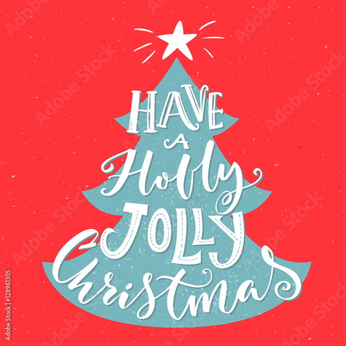 Foto op Canvas Kerstmis Have a Holly Jolly Christmas. Vintage greeting card with typography and Christmas tree. Red and blue colors. Vector template.