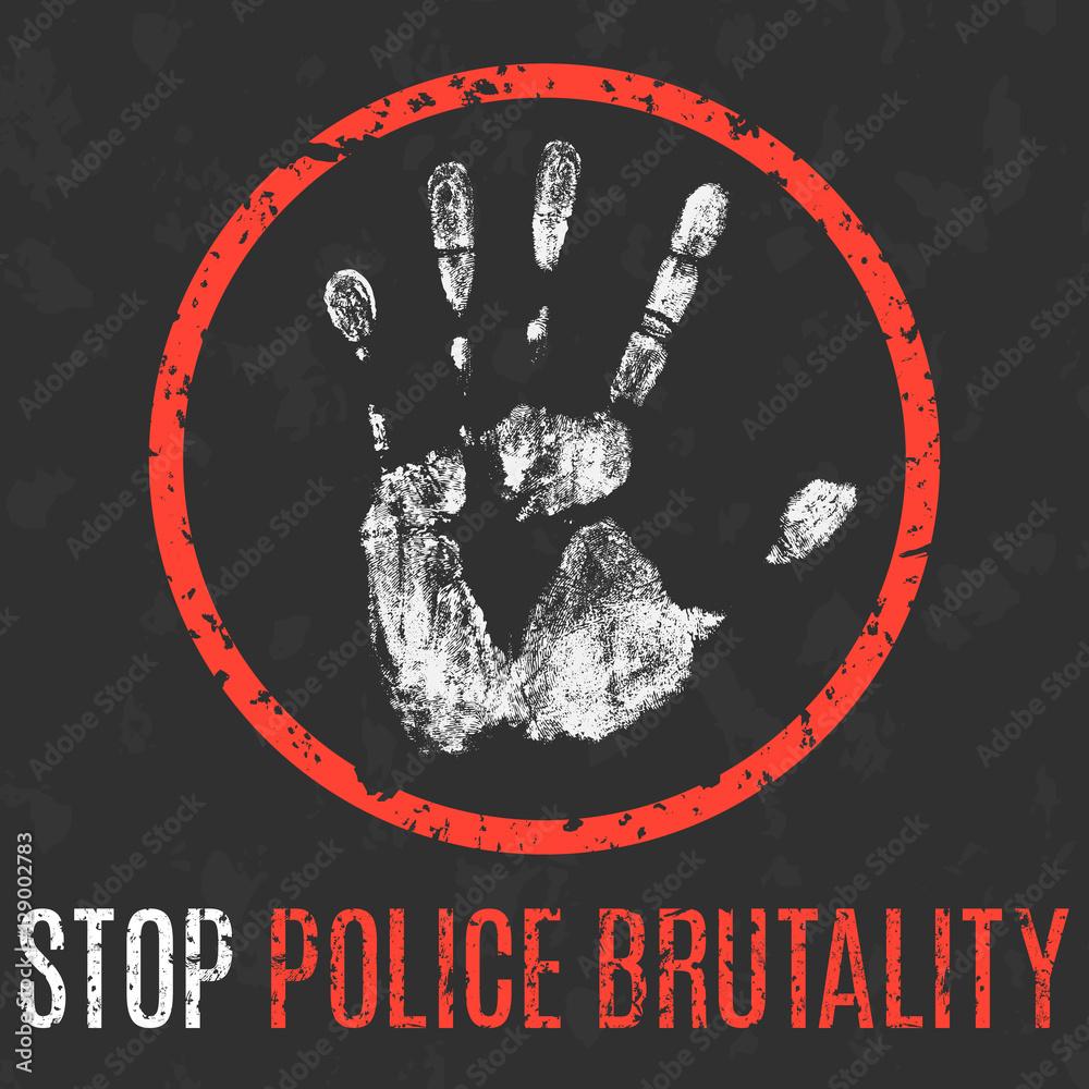 Fényképezés  Vector. Social problems of humanity. Stop police brutality.