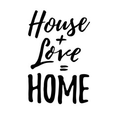 Panel Szklany Motywacje House + Love = Home. Housewarming lettering typography. Good for prints, cards, posters, photo overlays