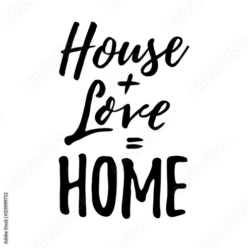 Photo  House + Love = Home