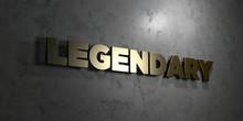 Legendary - Gold Text On Black...