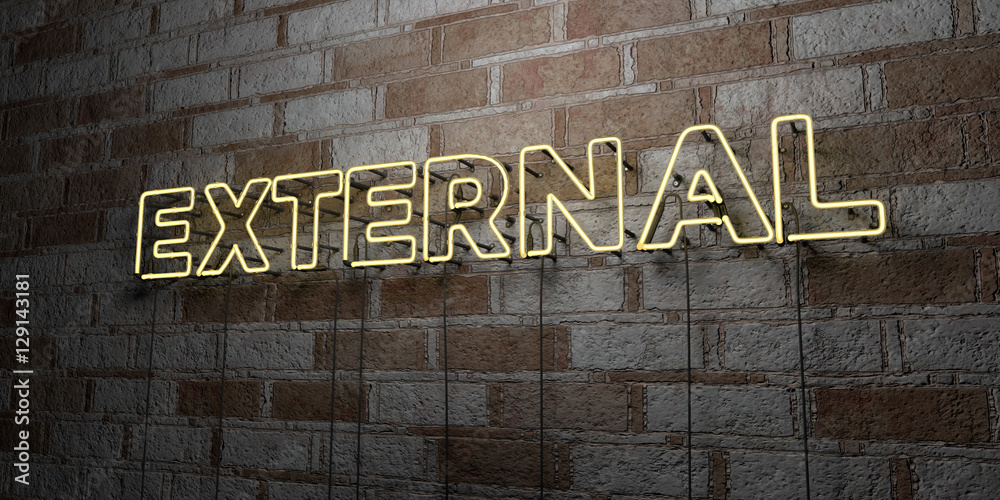 Fototapety, obrazy: EXTERNAL - Glowing Neon Sign on stonework wall - 3D rendered royalty free stock illustration.  Can be used for online banner ads and direct mailers..