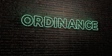 ORDINANCE -Realistic Neon Sign On Brick Wall Background - 3D Rendered Royalty Free Stock Image. Can Be Used For Online Banner Ads And Direct Mailers..