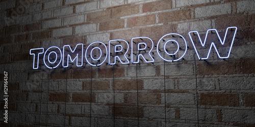 TOMORROW - Glowing Neon Sign on stonework wall - 3D rendered royalty free stock illustration Fototapeta
