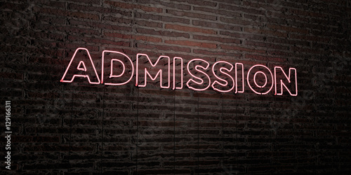 Fotografía  ADMISSION -Realistic Neon Sign on Brick Wall background - 3D rendered royalty free stock image