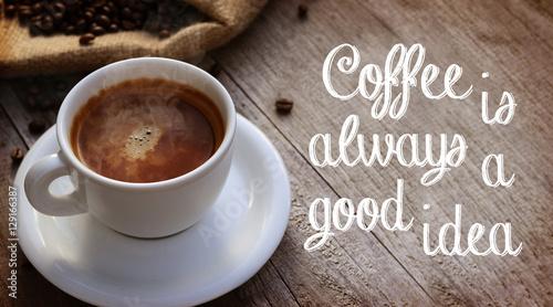 Foto op Plexiglas Chocolade Coffee Quote