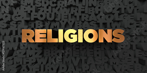 Religions - Gold text on black background - 3D rendered royalty free stock picture. This image can be used for an online website banner ad or a print postcard.