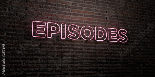 EPISODES -Realistic Neon Sign on Brick Wall background - 3D rendered royalty free stock image Fototapet