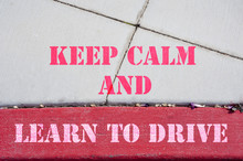 Keep Calm And Learnd To Drive