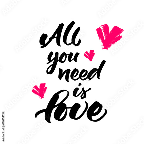 Photo  All you need is love handwritten brush lettering