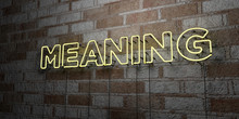 MEANING - Glowing Neon Sign On Stonework Wall - 3D Rendered Royalty Free Stock Illustration.  Can Be Used For Online Banner Ads And Direct Mailers..