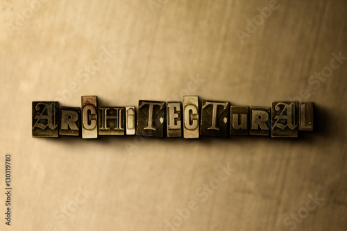 Fotografie, Obraz  ARCHITECTURAL - close-up of grungy vintage typeset word on metal backdrop