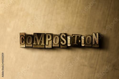 Fotografie, Obraz  COMPOSITION - close-up of grungy vintage typeset word on metal backdrop
