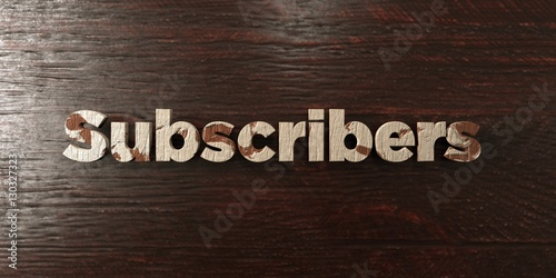 Fotografija  Subscribers - grungy wooden headline on Maple  - 3D rendered royalty free stock image