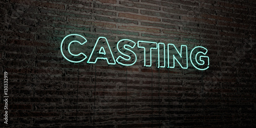 Fototapeta CASTING -Realistic Neon Sign on Brick Wall background - 3D rendered royalty free stock image. Can be used for online banner ads and direct mailers.. obraz