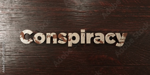 Fotografie, Obraz  Conspiracy - grungy wooden headline on Maple  - 3D rendered royalty free stock image