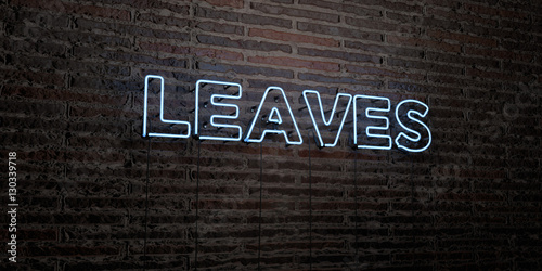 LEAVES -Realistic Neon Sign on Brick Wall background - 3D rendered