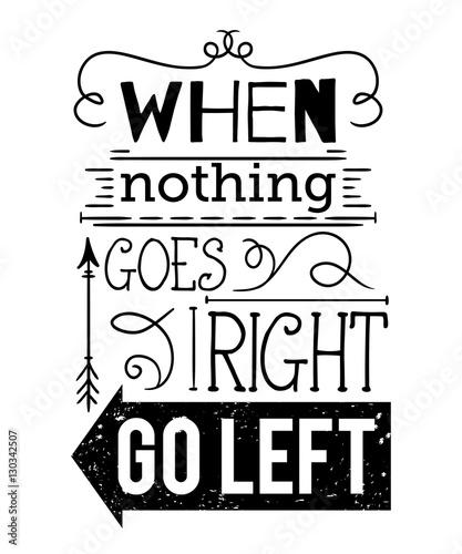 Plakat typografii z ręcznie rysowane elementy. Inspirujący cytat. Gdy nic nie idzie po myśli, zrób coś innego. Projekt koncepcyjny na t-shirt, druk, karty. Vintage ilustracji wektorowych