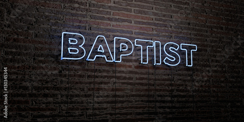 BAPTIST -Realistic Neon Sign on Brick Wall background - 3D rendered royalty free stock image Fototapeta