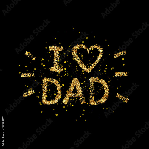 Happy Father Day Card Hand Painted Letter I Love Dad Gold Glitter