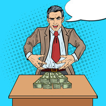 Pop Art Sinister Businessman Wants To Seize The Money. Vector Illustration
