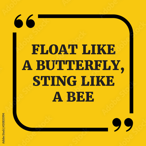 Motivational quote. Float like a butterfly, sting like a bee. Tablou Canvas