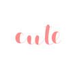 Cute. Brush lettering vector illustration.